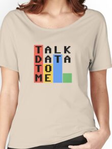 Talk Data To Me Women's Relaxed Fit T-Shirt