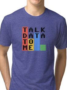 Talk Data To Me Tri-blend T-Shirt