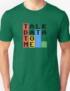 Talk Data To Me Unisex T-Shirt