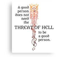 Good Person Doesn't Need Hell Canvas Print