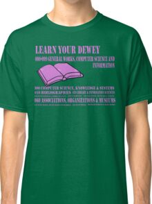 Learn your Dewey 000 Classic T-Shirt