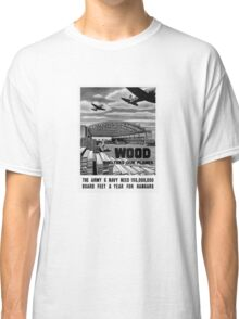Wood Shelters Our Planes -- WWII Classic T-Shirt