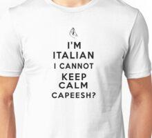 I'm Italian I Cannot Keep Calm, Capeesh Unisex T-Shirt