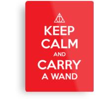 Keep Calm and Carry a Wand Metal Print