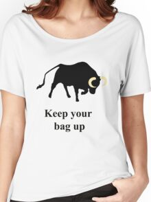 Keep your bag up Women's Relaxed Fit T-Shirt