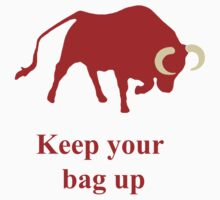 Keep your bag up red by benjy
