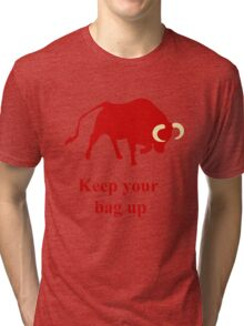 Keep your bag up red Tri-blend T-Shirt