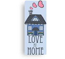 Love at Home Canvas Print