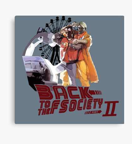 Back to the Fscoiety Canvas Print