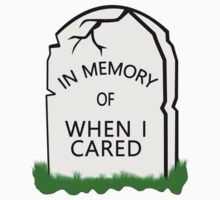 In Memory of When  I Cared Kids Tee