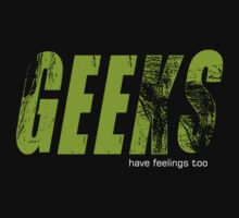 Geeks Have Feelings Too Kids Clothes