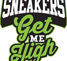 Sneakers Get Me High  by tee4daily