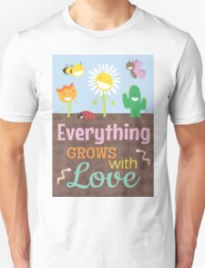 Everything Grows With Love T-Shirt
