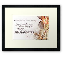 Celebrating You Today Framed Print