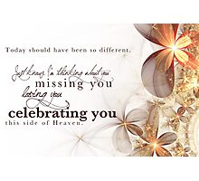 Celebrating You Today Photographic Print