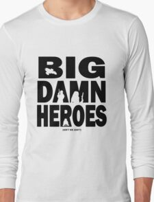 Big Damn Heroes Long Sleeve T-Shirt
