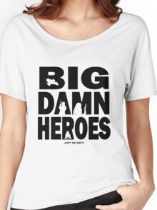 Big Damn Heroes Women's Relaxed Fit T-Shirt
