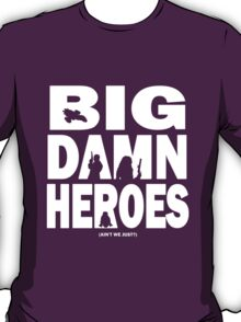 Big Damn Heroes White T-Shirt