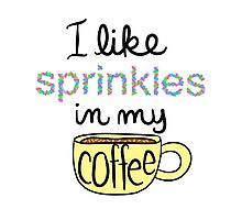 Sprinkles in My Coffee Photographic Print