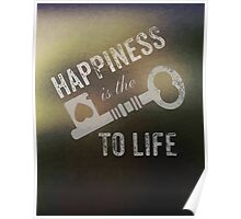 """Happiness is the key to life"" Poster"
