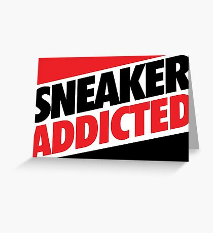 Sneaker Addicted Greeting Card