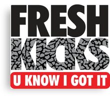 Fresh Kick U Know I Got It Cement Canvas Print