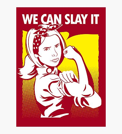 We Can Slay It | Buffy The Vampire Slayer Photographic Print