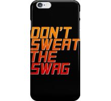 Don't Sweat the Swag iPhone Case/Skin