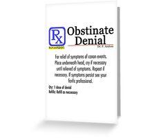 Obstinate Denial Greeting Card