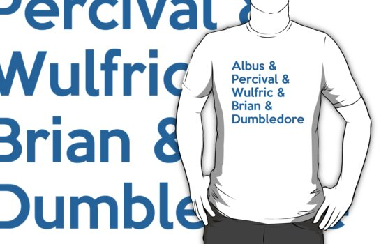 Albus & Percival & Wulfric & Brian & Dumbledore by wittytees