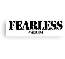 FEARLESS #ARUBA Canvas Print
