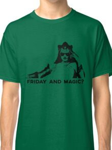 Friday and Magic? (FnM?) Classic T-Shirt