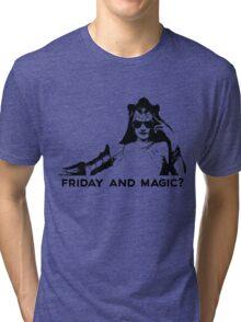 Friday and Magic? (FnM?) Tri-blend T-Shirt
