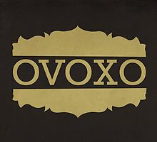 """OVOXO"" by JohnMarkk"