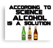 Alcohol is the solution - Beer Canvas Print