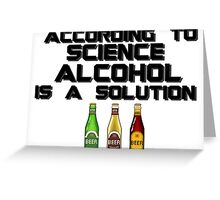 Alcohol is the solution - Beer Greeting Card