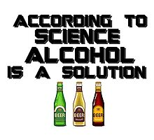 Alcohol is the solution - Beer Photographic Print