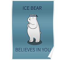 Ice Bear Believes in You Poster
