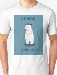 Ice Bear Believes in You T-Shirt