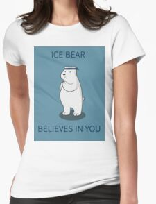 Ice Bear Believes in You Womens Fitted T-Shirt