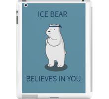 Ice Bear Believes in You iPad Case/Skin