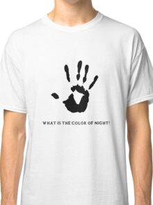Dark Brotherhood: What is the color of night? Classic T-Shirt