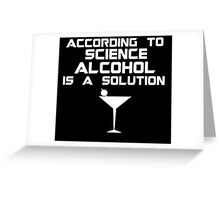 Alcohol is the solution - Cocktail Greeting Card