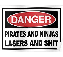 Danger Pirates Ninjas Lasers and Sh*T Poster