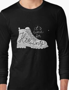 it's time for hiking Long Sleeve T-Shirt