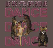 We Are Kitty Cats, and we Dance Dance Dance Kids Clothes