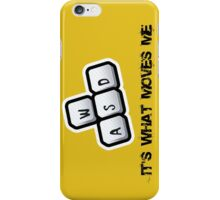 WASD - It's what moves me iPhone Case/Skin