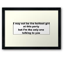 Cheeky Slogan for Girls Framed Print
