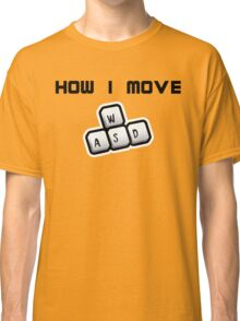 How I move - WASD Classic T-Shirt