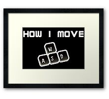 WASD - How I move Framed Print